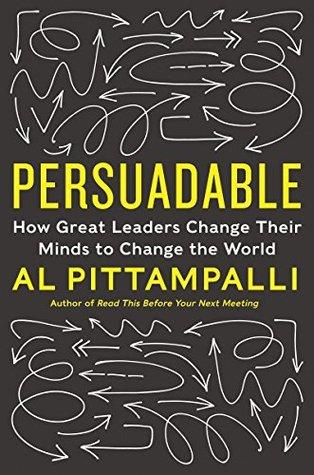 Persuadable, by Al Pittampalli - Book Cover